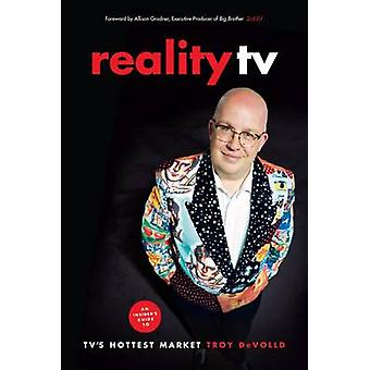 Reality TV - An Insider's Guide to TV's Hottest Market (2nd Revised ed