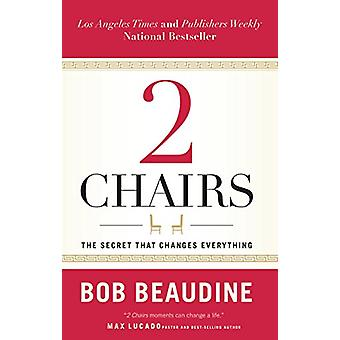 2 Chairs - The Secret That Changes Everything by Bob Beaudine - 978168