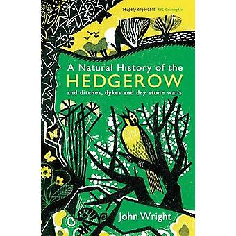 A Natural History of the Hedgerow - and ditches - dykes and dry stone