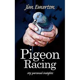 Pigeon Racing - My personal insights by Jim Emerton - 9781861516794 Bo