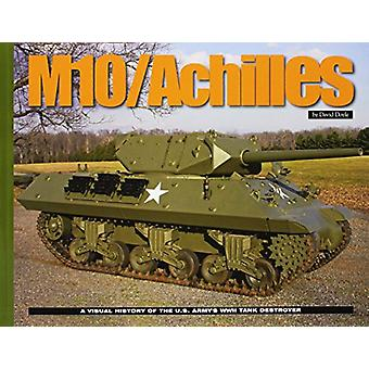 M10 Tank Destroyer - The Development and Deployment of the U.S. Army's