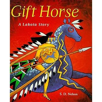 Gift Horse - A Lakota Story by S. D. Nelson - 9780810941274 Book