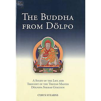 Buddha from Dolpo - A Study of the Life & Thought of Dolpopa Sherab Gy