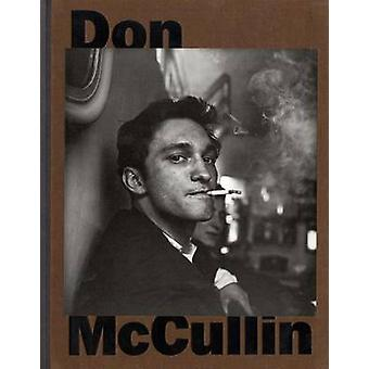 Don McCullin by Don McCullin - Marc Mayer - Katherine Stauble - 97809