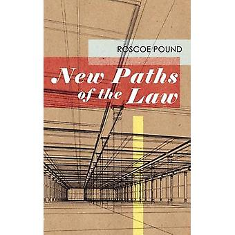 New Paths of the Law by Pound & Roscoe
