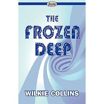 The Frozen Deep by Collins & Wilkie