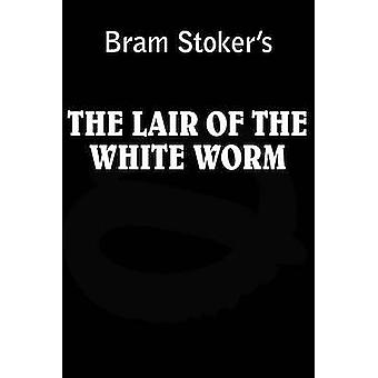 Lair of the White Worm by Stoker & Bram