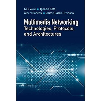 Multimedia Networking Technologies Protocols  Architectur by Ivan Vidal