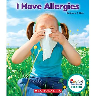 I Have Allergies by Simone T Ribke