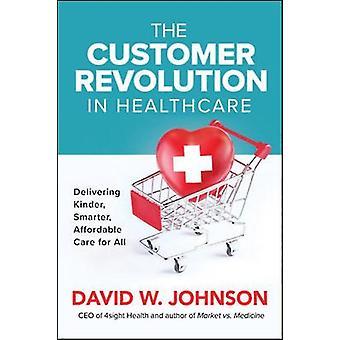 Klant revolutie in de gezondheidszorg leveren Kinder Smarte door David Johnson