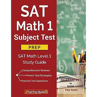 SAT Math 1 Subject Test Prep SAT Math Level 1 Study Guide by Test Prep Books