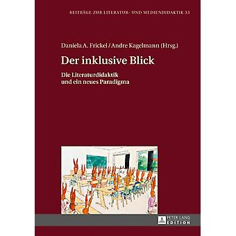 Der Inklusive Blick by Edited by Daniela A Frickel & Edited by Andre Kagelmann