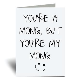 You're A Mong But You're My Mong A6 Greeting Card
