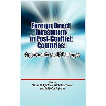 Foreign Direct Investment in Post Conflict Countries Opportunities and Challenges by Igbokwe & Virtus C.