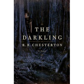 The Darkling - A Novel by R. B. Chesterton - Carolyn Haines - 97816059