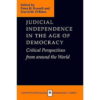 Judicial Independence in the Age of Democracy by Russell & Peter H.