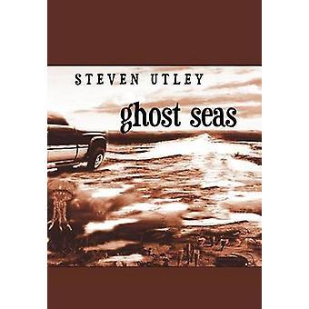 Ghost Seas by Utley & Steven