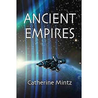 Ancient Empires by Mintz & Catherine