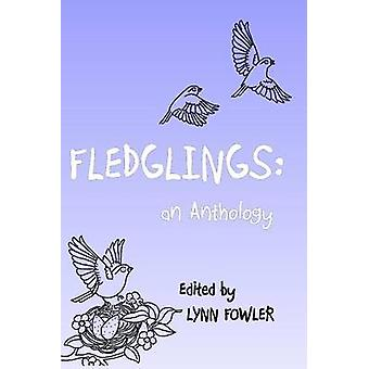 Fledglings an Anthology by Fowler & Lynn
