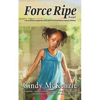Force Ripe by McKenzie & Lera Cindy