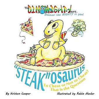 Steakosaurus To Cheat or Not to Cheat That Is the Question by Cooper & Kristen