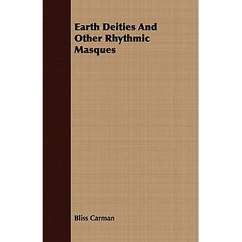 Earth Deities and Other Rhythmic Masques by Carman & Bliss