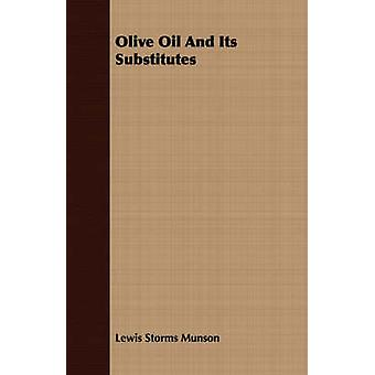 Olive Oil And Its Substitutes by Munson & Lewis Storms
