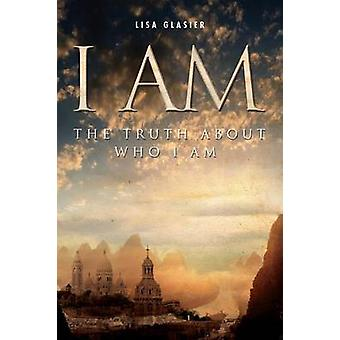 I Am The Truth about Who I Am by Glasier & Lisa