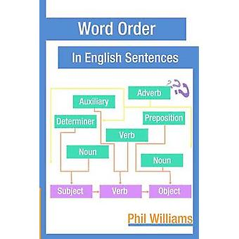 Word Order in English Sentences by Williams & Phil