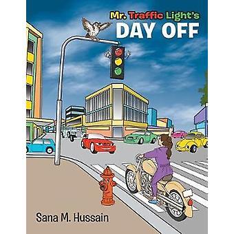 Mr. Traffic Lights Day Off by Hussain & Sana M.