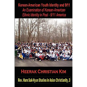 KoreanAmerican Youth Identity and 911 An Examination of KoreanAmerican Ethnic Identity in Post  911 America by Kim & H. C.