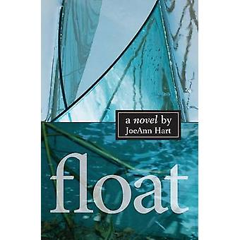 Float A Novel by Hart & JoeAnn