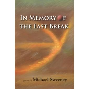 In Memory of the Fast Break by Sweeney & Michael