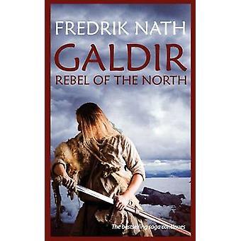 Galdir  Rebel of the North Roman Fiction by Nath & Fredrik