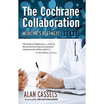 The Cochrane Collaboration Medicines BestKept Secret by Cassels & Alan
