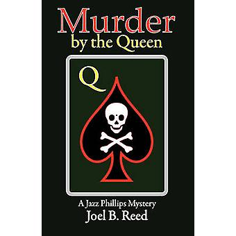Murder by the Queen by Reed & Joel B.