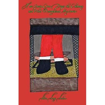 How Santa Gets Down the Chimney and Other Unexplained Mysteries by Andres & Alexa Asagi