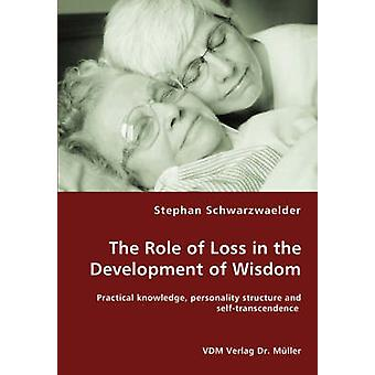 The Role of Loss in the Development of Wisdom by Schwarzwaelder & Stephan