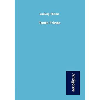 Tante Frieda by Thoma & Ludwig