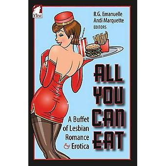 All You Can Eat. a Buffet of Lesbian Erotica and Romance by Marquette & Andi