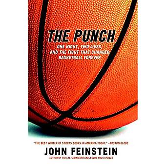 The Punch One Night Two Lives and the Fight That Changed Basketball Forever by Feinstein & John