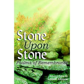 Stone Upon Stone Psalms of Remembrance by Johnson & Lonnell
