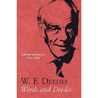 Words and Deedes Selected Journalism 19312006 by Deedes & W. F.
