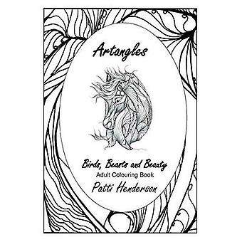 Artangles Birds Beasts and Beauty by Henderson & Patti