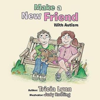 Make a New Friend With Autism by Tricia Lynn