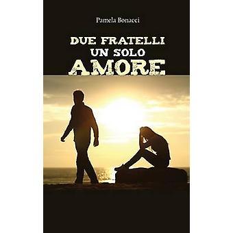 Due fratelli un solo amore av Pamela Bonacci