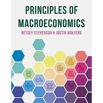 Principles of Macroeconomics by Betsey Stevenson & Justin Wolfers