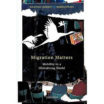 Migration Matters - Mobility in a Globalizing World by Gurucharan Goll