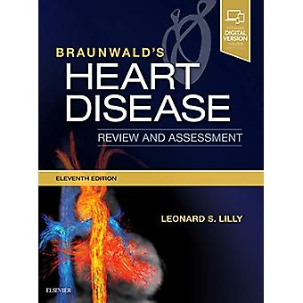 Braunwald's Heart Disease Review and Assessment by Leonard S. Lilly -