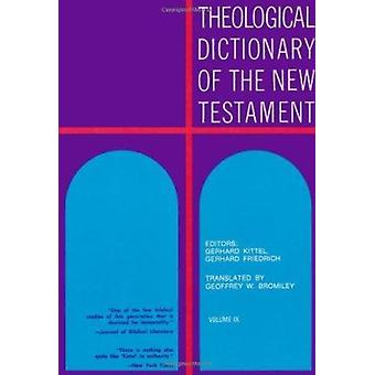 Theological Dictionary of the New Testament - v. 9 by G. Kittel - 9780
